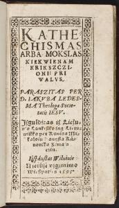 """M. Daukša """"Katekizmas, arba mokslas, kiekvienam krikščioniui privalus"""". 1595. Vilniaus universiteto biblioteka"""